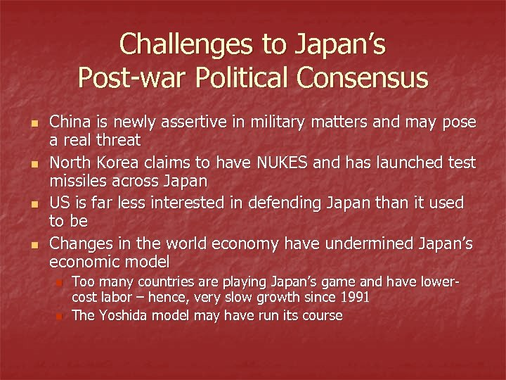 Challenges to Japan's Post-war Political Consensus n n China is newly assertive in military