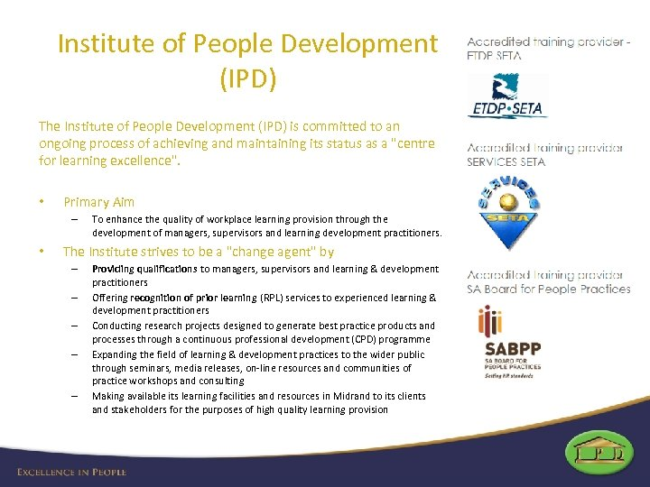 Institute of People Development (IPD) The Institute of People Development (IPD) is committed to