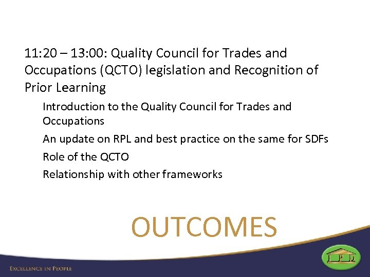 11: 20 – 13: 00: Quality Council for Trades and Occupations (QCTO) legislation and