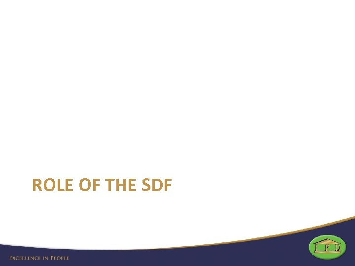 ROLE OF THE SDF