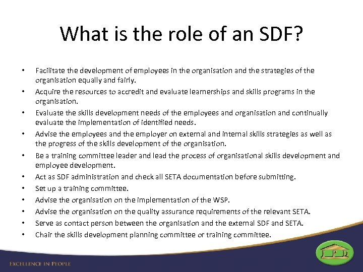 What is the role of an SDF? • • • Facilitate the development of