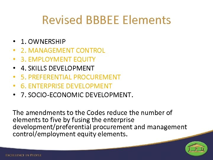 Revised BBBEE Elements • • 1. OWNERSHIP 2. MANAGEMENT CONTROL 3. EMPLOYMENT EQUITY 4.