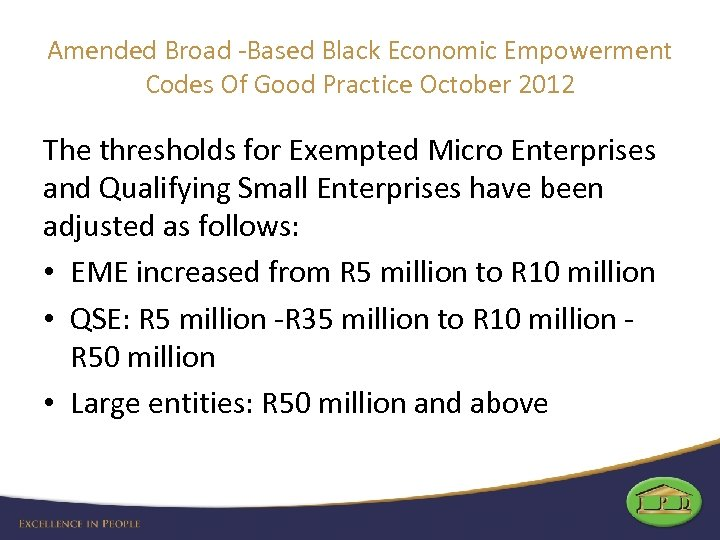 Amended Broad -Based Black Economic Empowerment Codes Of Good Practice October 2012 The thresholds
