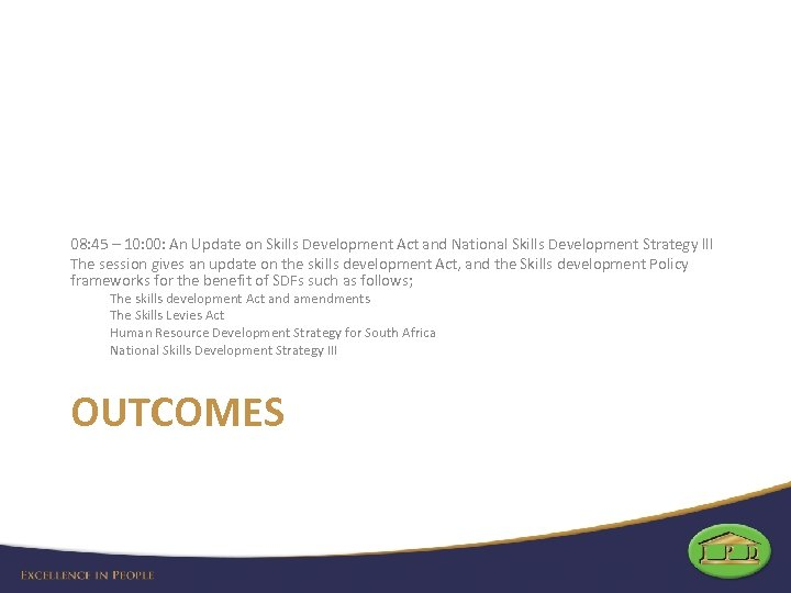 08: 45 – 10: 00: An Update on Skills Development Act and National Skills