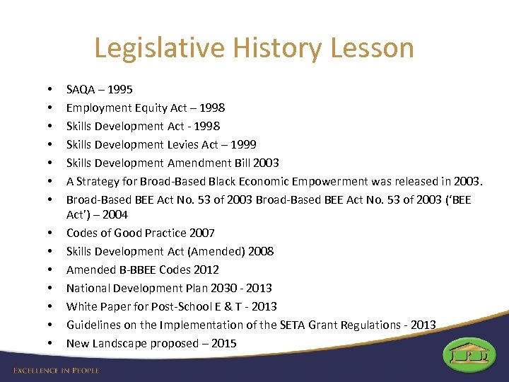 Legislative History Lesson • • • • SAQA – 1995 Employment Equity Act –