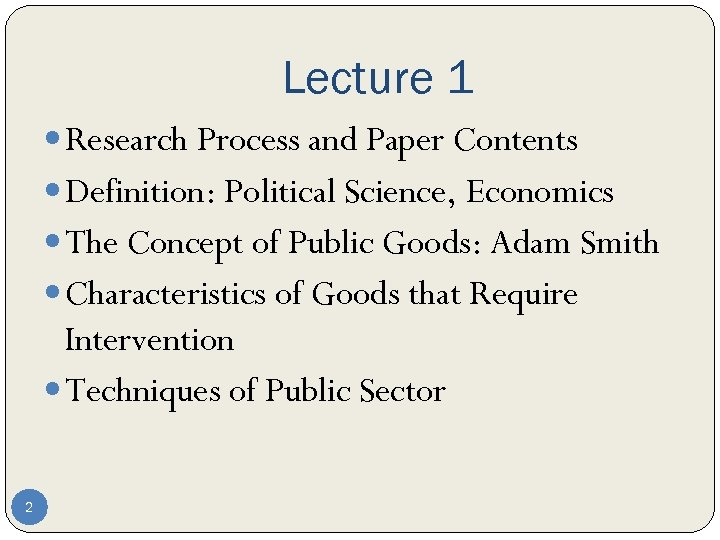 Lecture 1 Research Process and Paper Contents Definition: Political Science, Economics The Concept of
