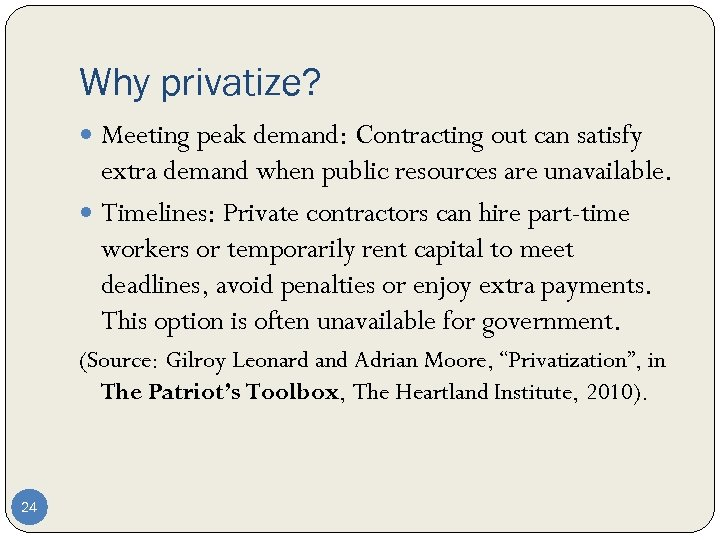 Why privatize? Meeting peak demand: Contracting out can satisfy extra demand when public resources
