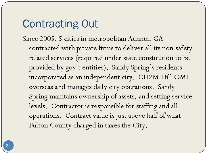Contracting Out Since 2005, 5 cities in metropolitan Atlanta, GA contracted with private firms