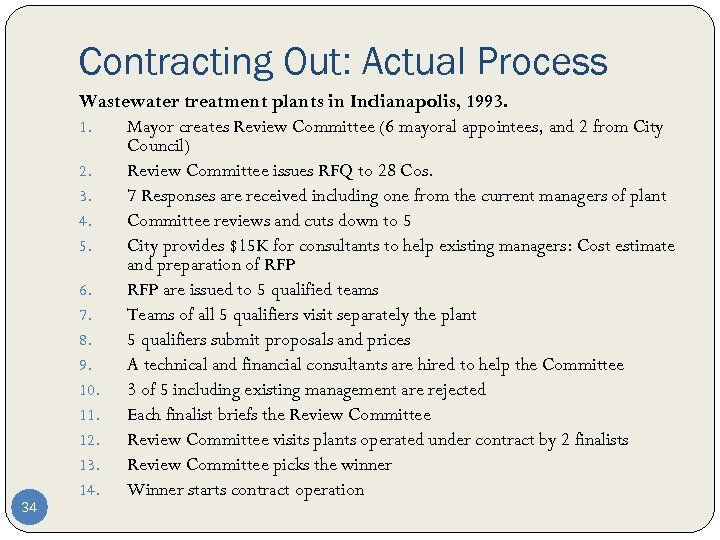 Contracting Out: Actual Process 34 Wastewater treatment plants in Indianapolis, 1993. 1. Mayor creates