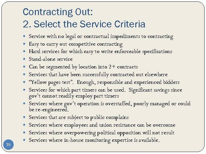 Contracting Out: 2. Select the Service Criteria 35 Service with no legal or contractual