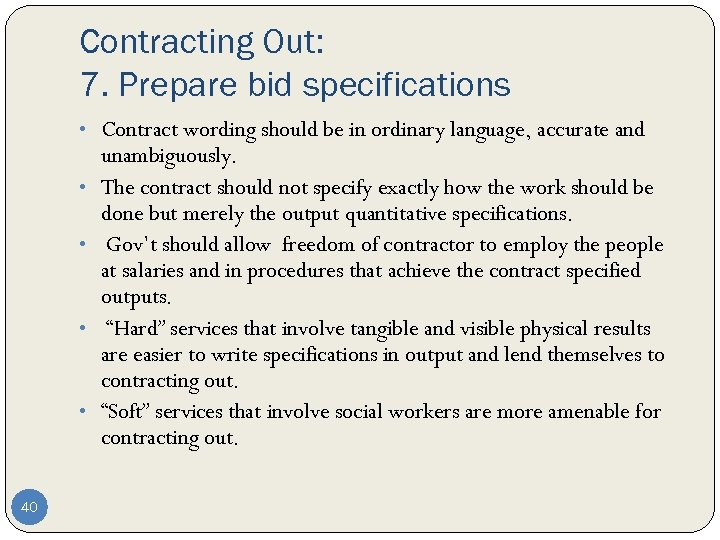 Contracting Out: 7. Prepare bid specifications • Contract wording should be in ordinary language,