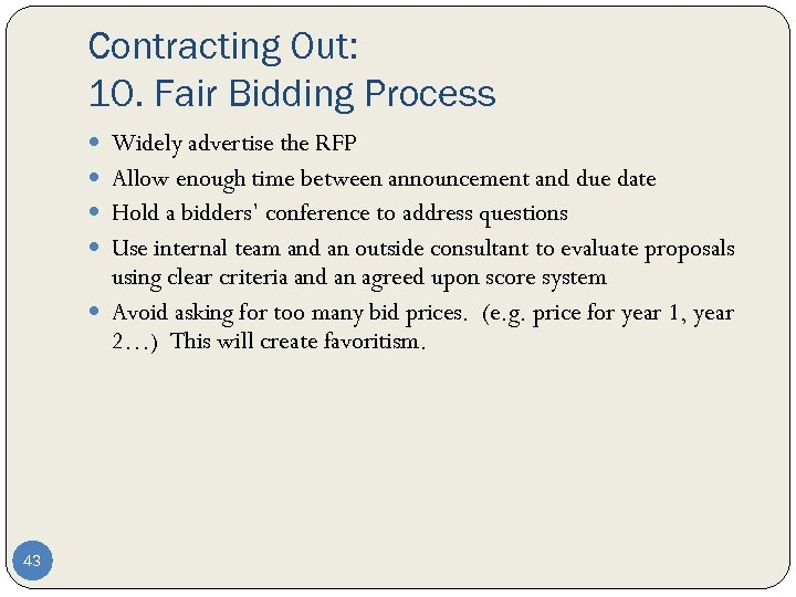 Contracting Out: 10. Fair Bidding Process Widely advertise the RFP Allow enough time between