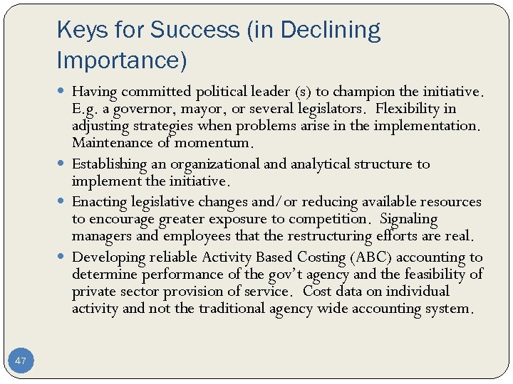 Keys for Success (in Declining Importance) Having committed political leader (s) to champion the