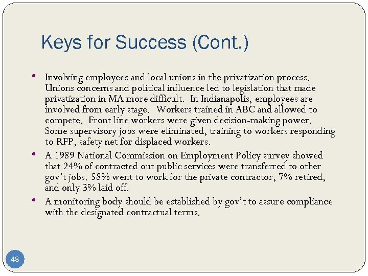 Keys for Success (Cont. ) • Involving employees and local unions in the privatization