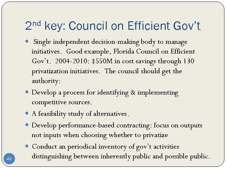 2 nd key: Council on Efficient Gov't Single independent decision-making body to manage 49