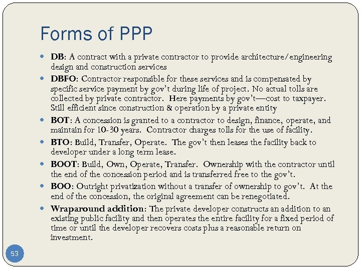 Forms of PPP DB: A contract with a private contractor to provide architecture/engineering 53
