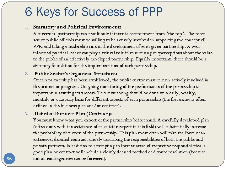 6 Keys for Success of PPP 1. Statutory and Political Environment: A successful partnership