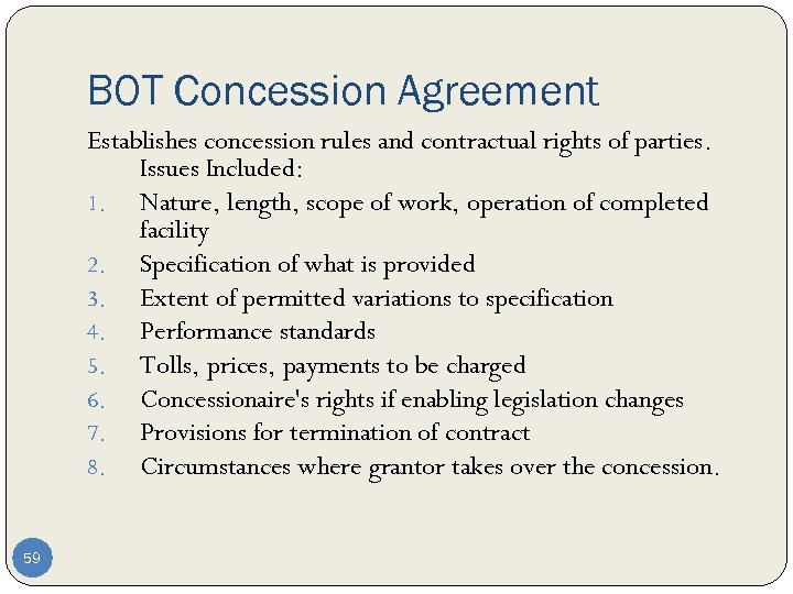 BOT Concession Agreement Establishes concession rules and contractual rights of parties. Issues Included: 1.