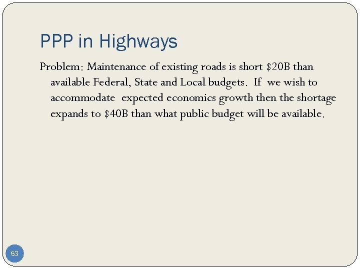 PPP in Highways Problem: Maintenance of existing roads is short $20 B than available