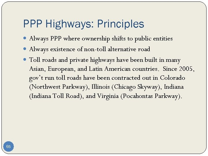 PPP Highways: Principles Always PPP where ownership shifts to public entities Always existence of