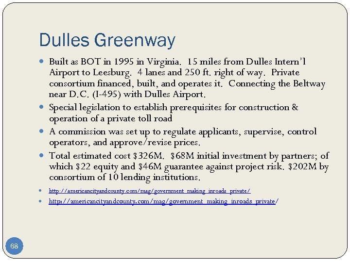 Dulles Greenway Built as BOT in 1995 in Virginia. 15 miles from Dulles Intern'l