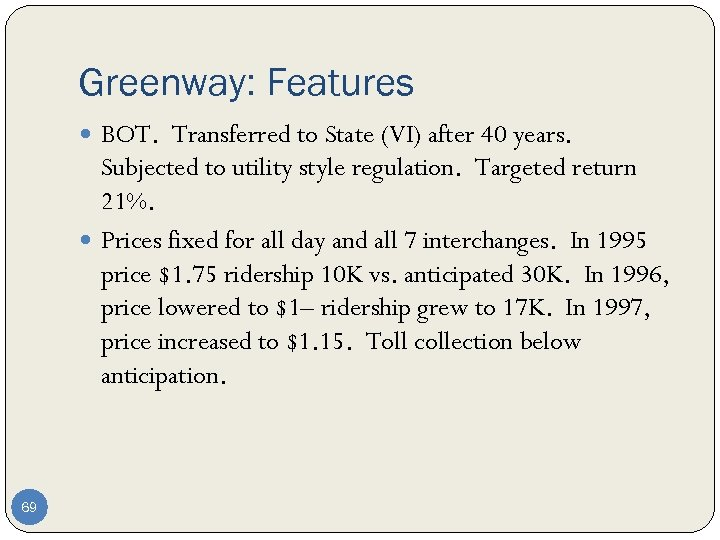Greenway: Features BOT. Transferred to State (VI) after 40 years. Subjected to utility style