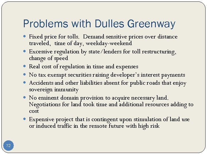 Problems with Dulles Greenway Fixed price for tolls. Demand sensitive prices over distance 72