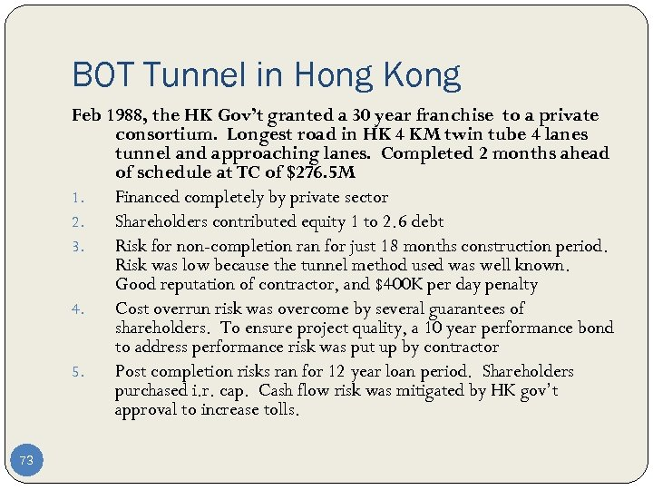 BOT Tunnel in Hong Kong Feb 1988, the HK Gov't granted a 30 year