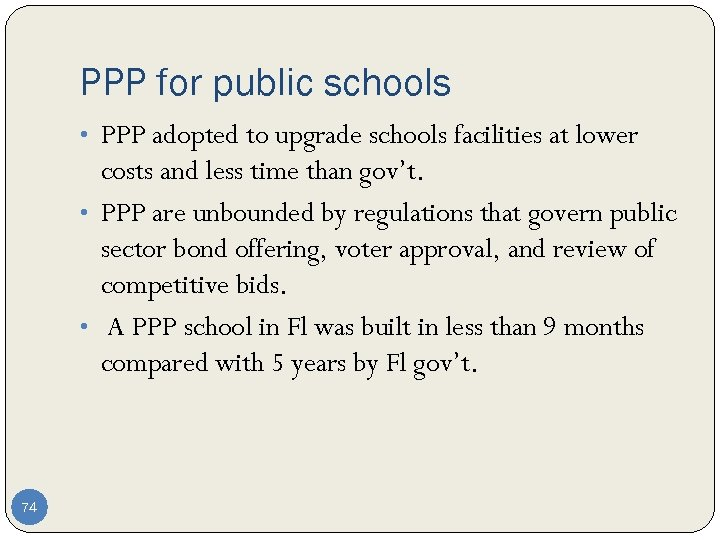 PPP for public schools • PPP adopted to upgrade schools facilities at lower costs