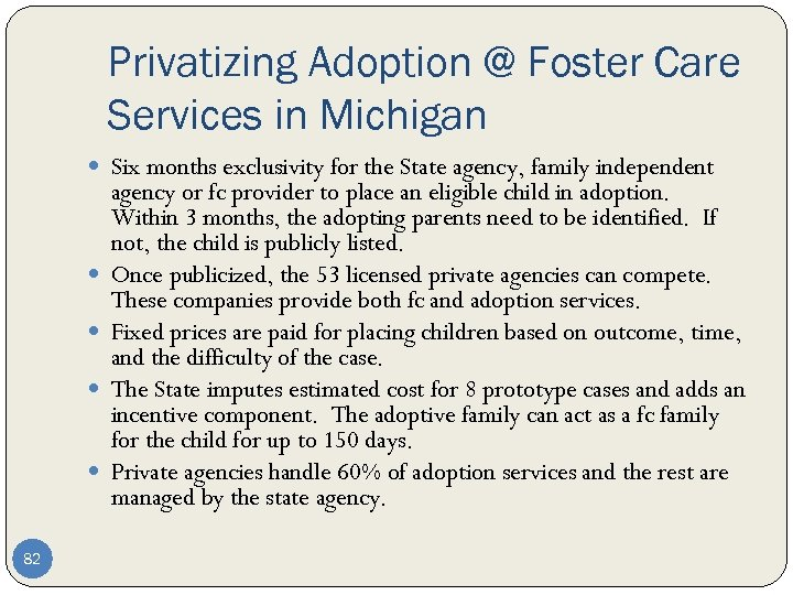 Privatizing Adoption @ Foster Care Services in Michigan Six months exclusivity for the State
