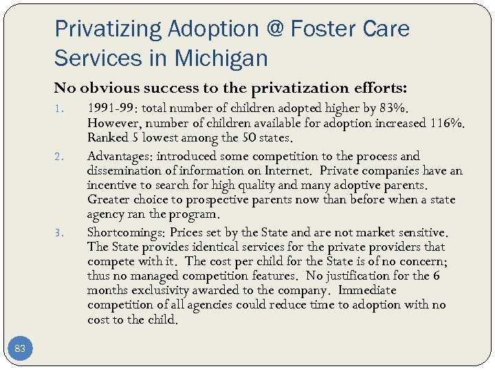 Privatizing Adoption @ Foster Care Services in Michigan No obvious success to the privatization