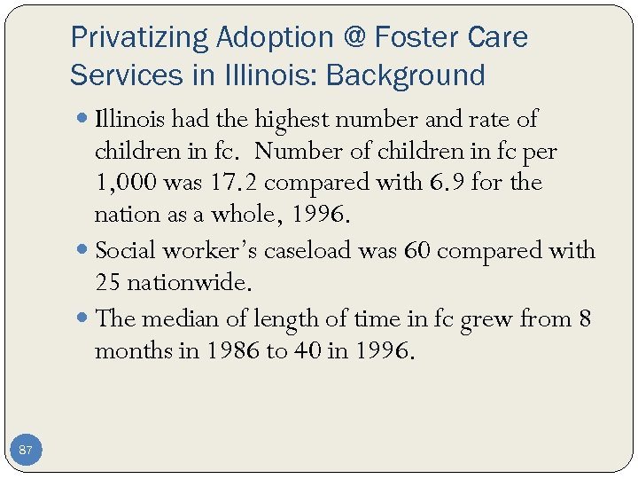 Privatizing Adoption @ Foster Care Services in Illinois: Background Illinois had the highest number