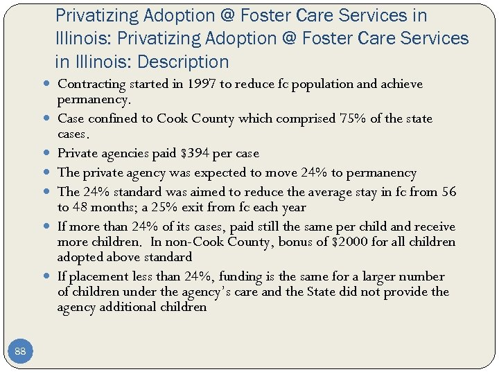 Privatizing Adoption @ Foster Care Services in Illinois: Description Contracting started in 1997 to