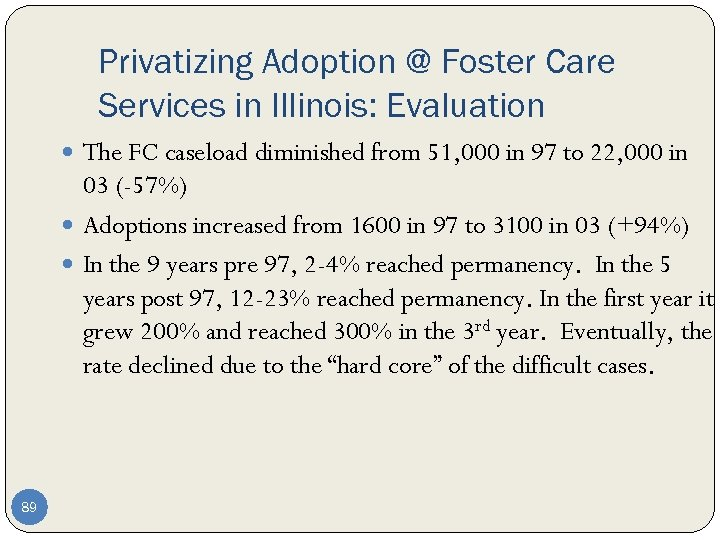 Privatizing Adoption @ Foster Care Services in Illinois: Evaluation The FC caseload diminished from