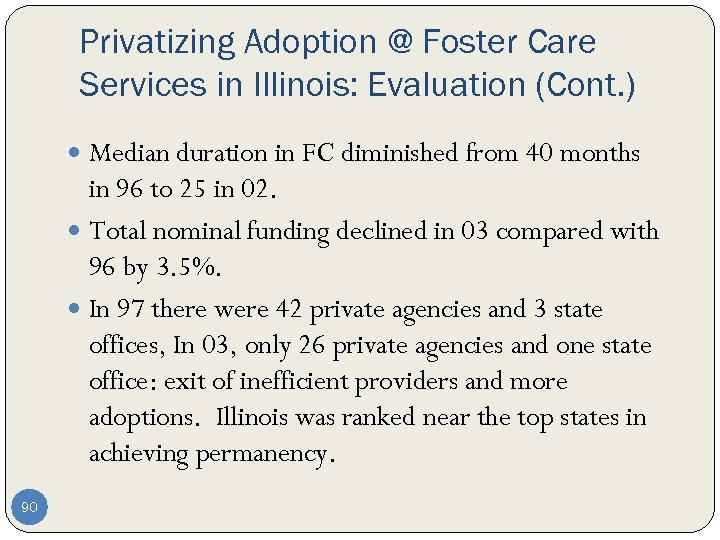 Privatizing Adoption @ Foster Care Services in Illinois: Evaluation (Cont. ) Median duration in
