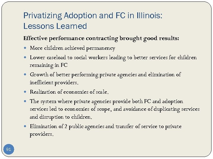 Privatizing Adoption and FC in Illinois: Lessons Learned Effective performance contracting brought good results: