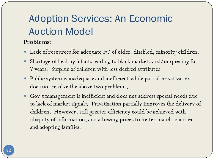 Adoption Services: An Economic Auction Model Problems: Lack of resources for adequate FC of