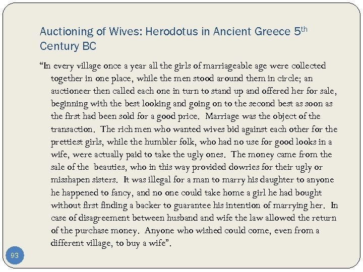 """Auctioning of Wives: Herodotus in Ancient Greece 5 th Century BC """"In every village"""