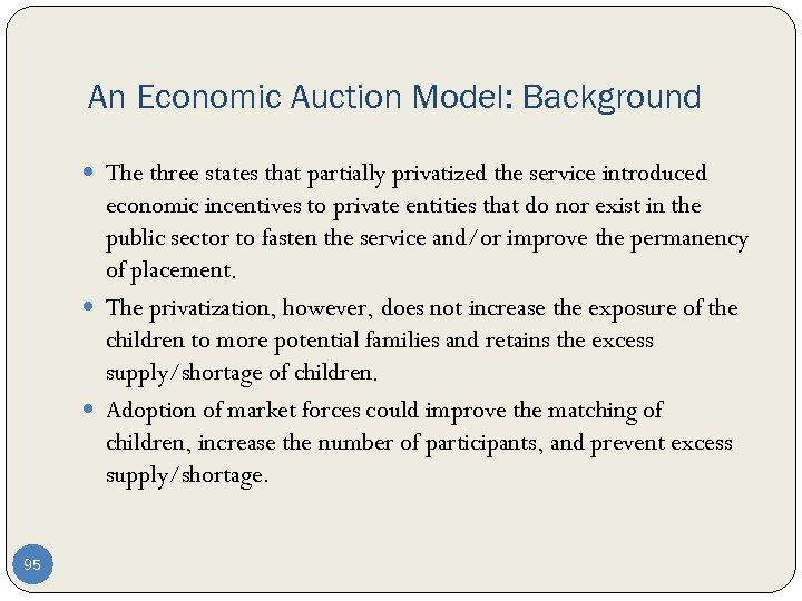 An Economic Auction Model: Background The three states that partially privatized the service introduced