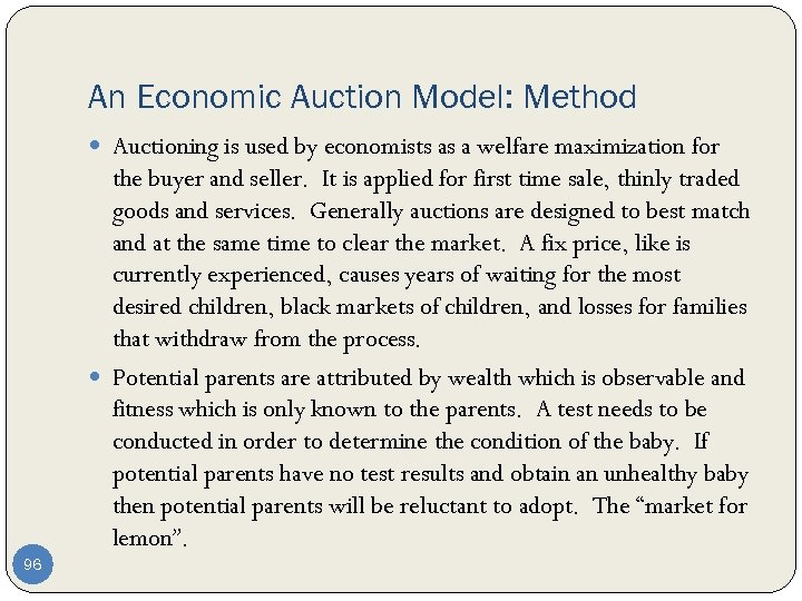 An Economic Auction Model: Method Auctioning is used by economists as a welfare maximization