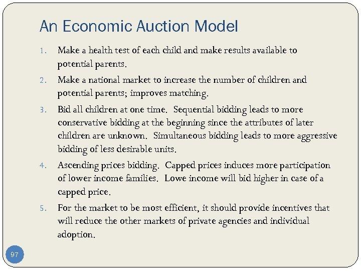 An Economic Auction Model 1. 2. 3. 4. 5. 97 Make a health test