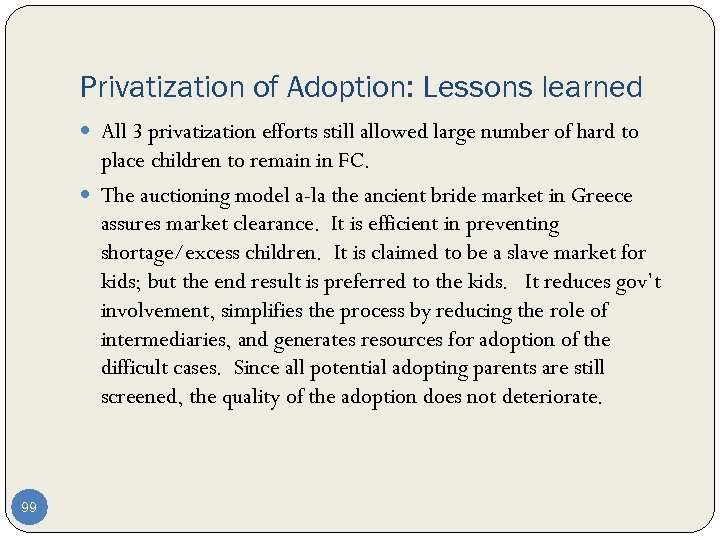 Privatization of Adoption: Lessons learned All 3 privatization efforts still allowed large number of
