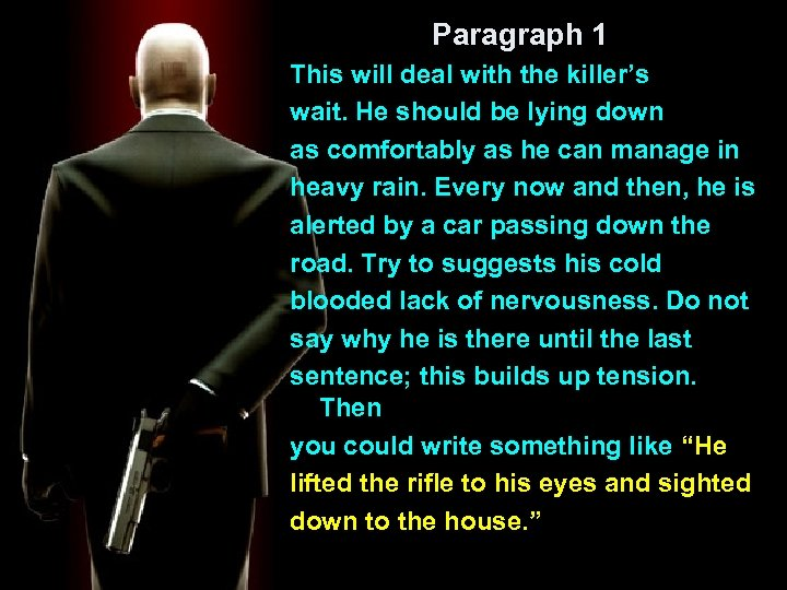 Paragraph 1 This will deal with the killer's wait. He should be lying down