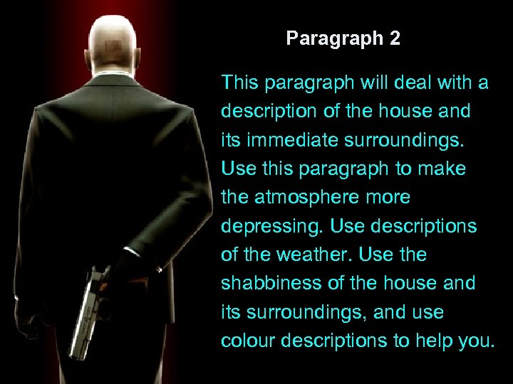 Paragraph 2 This paragraph will deal with a description of the house and its
