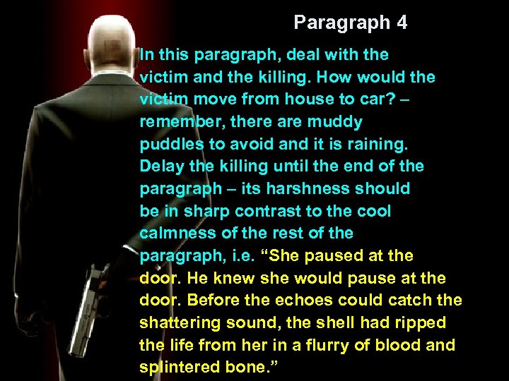 Paragraph 4 In this paragraph, deal with the victim and the killing. How would