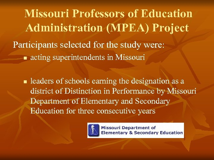 Missouri Professors of Education Administration (MPEA) Project Participants selected for the study were: n