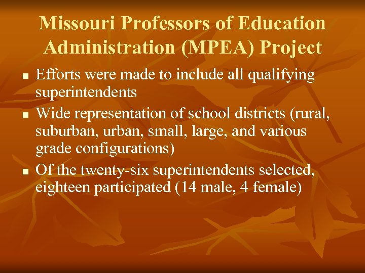 Missouri Professors of Education Administration (MPEA) Project n n n Efforts were made to
