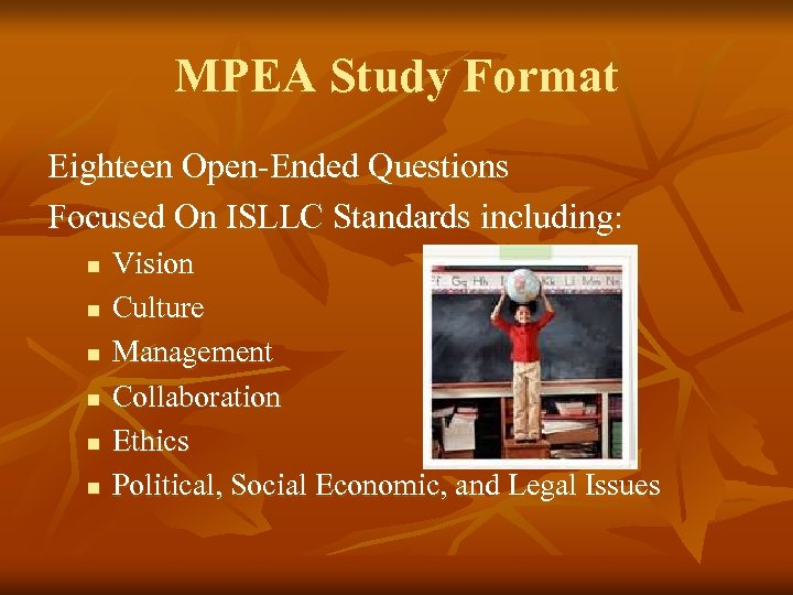 MPEA Study Format Eighteen Open-Ended Questions Focused On ISLLC Standards including: n n n