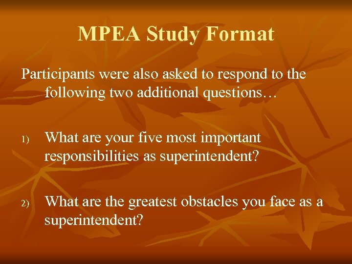 MPEA Study Format Participants were also asked to respond to the following two additional
