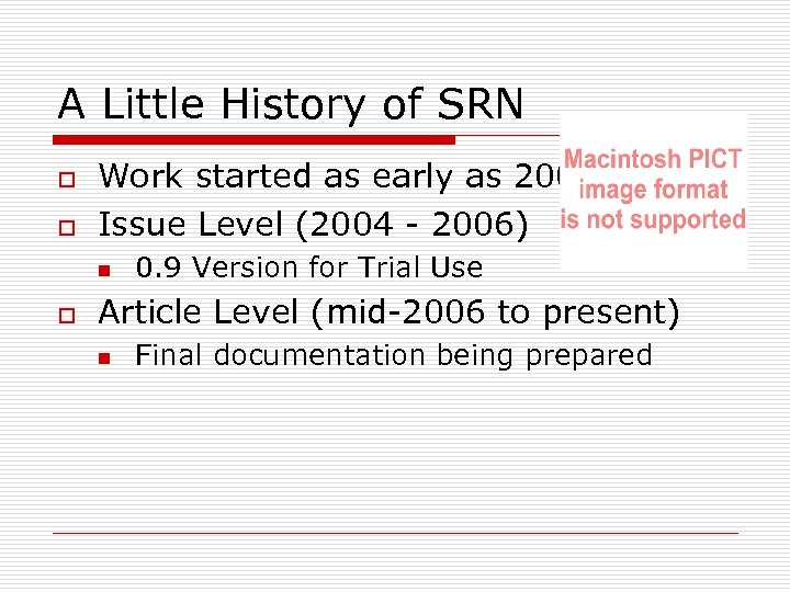 A Little History of SRN o o Work started as early as 2002 Issue